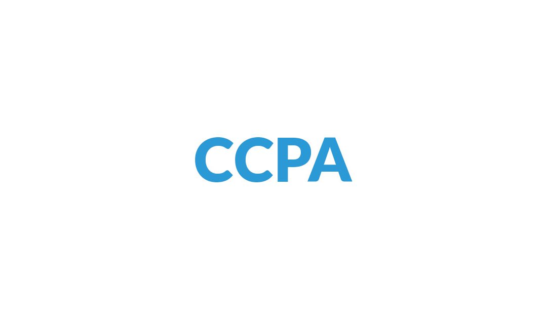 What Is The CCPA And How Does It Affect Your Business?