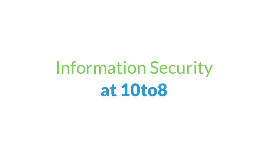 ISO 27001 – Information Security at 10to8 Appointment Scheduling Software