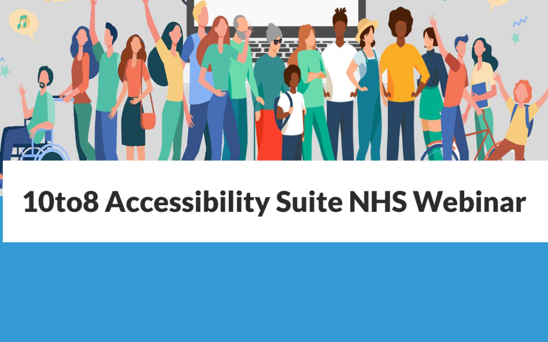 The 10to8 Accessibility Suite | Appointment booking system for everyone | NHS Webinar
