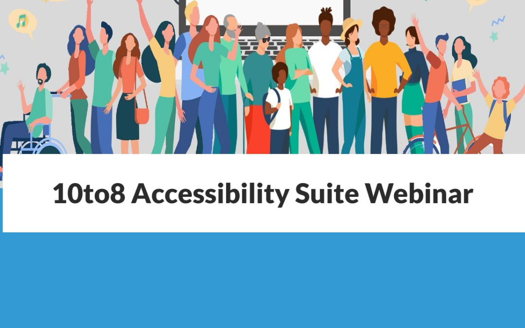 The 10to8 Accessibility Suite | Appointment Scheduling Software for Healthcare Organizations