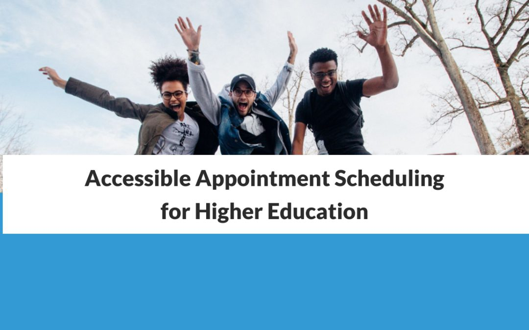 Accessible Appointment Scheduling in Higher Education   10to8 Webinar